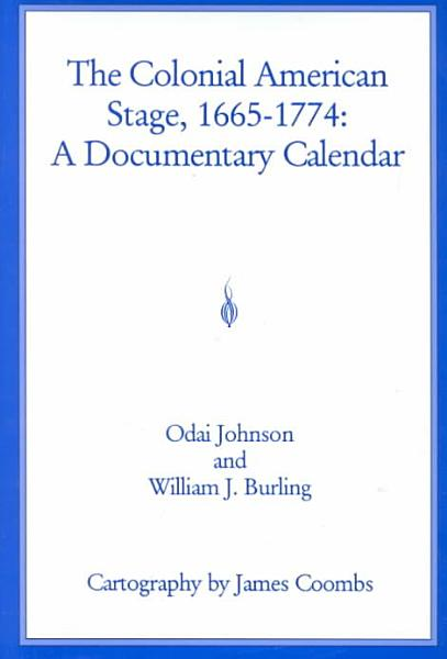The Colonial American Stage, 1665-1774