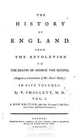 The History of England from the Revolution to the Death of George the Second: (Designed as a Continuation of Mr. Hume's History)