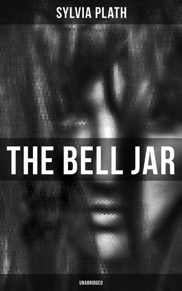 Download The Bell Jar  Unabridged  Book