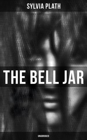 The Bell Jar  Unabridged
