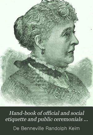 Hand book of Official and Social Etiquette and Public Ceremonials at Washington