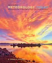Meteorology Today: An Introduction to Weather, Climate, and the Environment: Edition 10