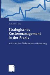 Strategisches Kostenmanagement in der Praxis: Instrumente — Maßnahmen — Umsetzung