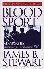 Blood Sport: The Truth Behind the Scandals in the Clinton White House