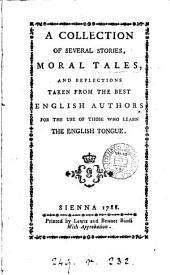 A collection of several stories, moral tales, and reflections taken from the best English authors