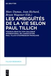 Les ambiguïtés de la vie selon Paul Tillich: Travaux issus du XXIe Colloque international de l'Association Paul Tillich d'expression française