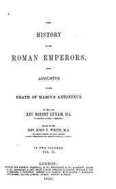 The History of the Roman Emperors: From Augustus to the Death of Marcus Antoninus, Volume 2