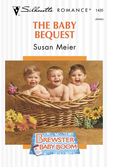 The Baby Bequest  Mills   Boon Silhouette  PDF