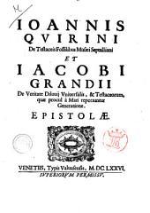Ioannis Quirini De testaceis fossilibus Musaei Septalliani et Iacobi Grandii De veritate diluuij vniuersalis, & testaceorum, quae procul a mari reperiuntur generatione. Epistolae