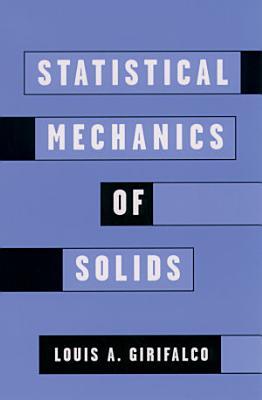 Statistical Mechanics of Solids PDF