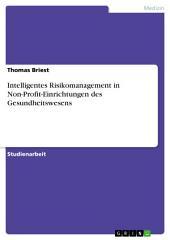 Intelligentes Risikomanagement in Non-Profit-Einrichtungen des Gesundheitswesens