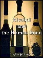 Alcohol and the Human Brain