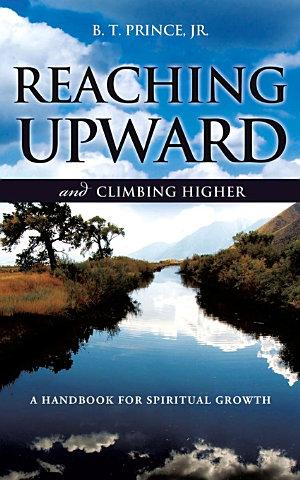 Reaching Upward and Climbing Higher