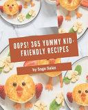 Oops  365 Yummy Kid Friendly Recipes PDF