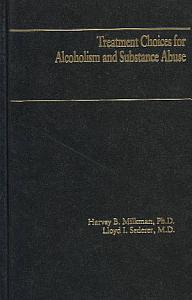 Treatment Choices for Alcoholism and Substance Abuse Book