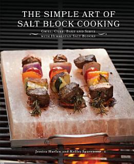 The Simple Art of Salt Block Cooking Book
