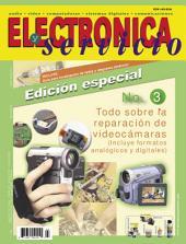 Electrónica y Servicio Edición Especial: Todo sobre la reparación de videocámaras