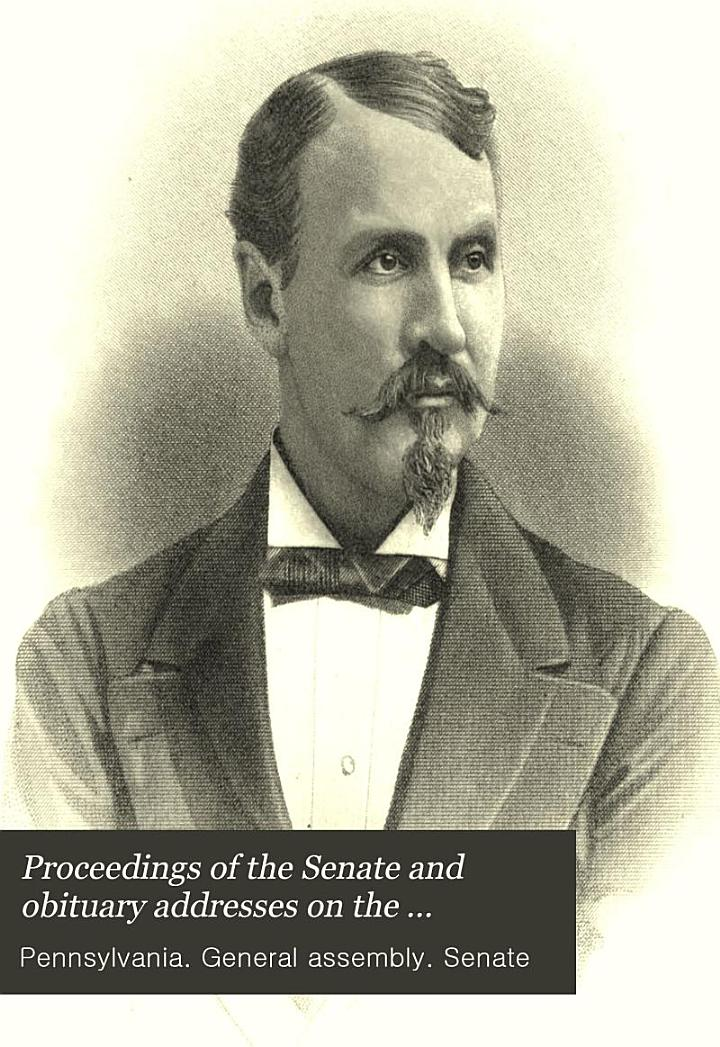 Proceedings of the Senate and Obituary Addresses on the Occasion of the Death of Hon. John Cochran