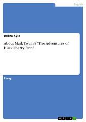 """About Mark Twain's """"The Adventures of Huckleberry Finn"""""""