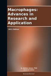 Macrophages: Advances in Research and Application: 2011 Edition