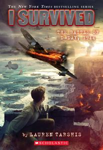 I Survived the Battle of D Day  1944  I Survived  18  Book