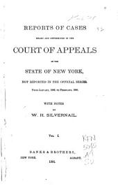 Reports of Cases Heard and Determined in the Court of Appeals of the State of New York Not Reported in the Official Series: From January, 1886, to [November, 1892], Volume 1