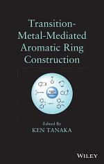 Transition-Metal-Mediated Aromatic Ring Construction
