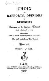 Choix de rapports, opinions et discours prononcés à la tribune nationale depuis 1789 jusqu'à ce jour: recueillis dans un ordre chronologique et historique, Volume21