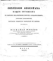 Confessio Augustana eaque invariata: ex editione Melanchthonis principe accurate reddita, nonnullisque animadversionibus, historicis, exegeticis, dogmaticis et criticis, illustratur