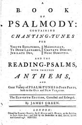 A Book of Psalmody ... with Thirteen Anthems. The Eleventh Edition, corrected and enlarged