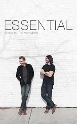 Essential: Essays by The Minimalists