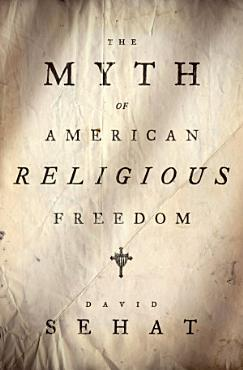 The Myth of American Religious Freedom PDF