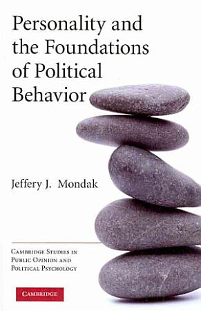 Personality and the Foundations of Political Behavior PDF