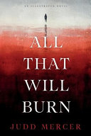 All That Will Burn Book