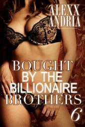 Bought By The Billionaire Brothers 6 (BBW billionaire romance): The Heart's Ransom