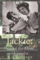 Jackie  Beyond the Myth of Camelot PDF