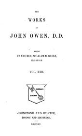 The Works of John Owen: An exposition of the Epistle to the Hebrews, with preliminary exercitations