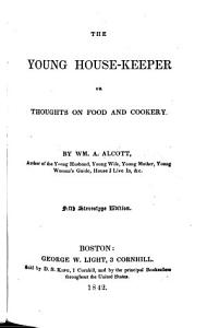 The Young Housekeeper  Or  Thoughts on Food and Cookery     Fifth Stereotype Edition PDF