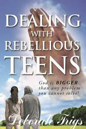 Dealing With Rebellious Teens