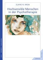 Hochsensible Menschen in der Psychotherapie PDF