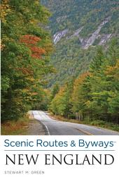 Scenic Routes & Byways New England: Edition 3
