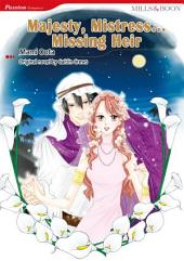 Majesty, Mistress…Missing Heir: Mills & Boon Comics
