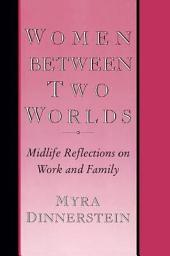 Women Between Two Worlds: Midlife Reflections on Work and Family