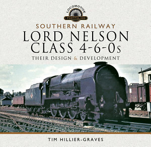 Southern Railway  Lord Nelson Class 4 6 0s