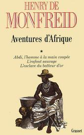 Aventures d'Afrique: Volume1