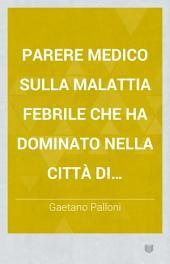 Parere medico sulla malattia febrile che ha dominato nella città di Livorno l'anno 1804 del dottore Gaetano Palloni ..