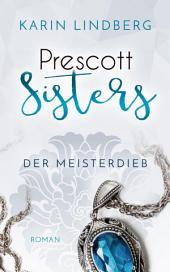 Der Meisterdieb: Prescott Sisters 3 - Liebesroman