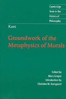 Kant  Groundwork of the Metaphysics of Morals Book