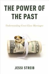The Power of the Past: Understanding Cross-Class Marriages