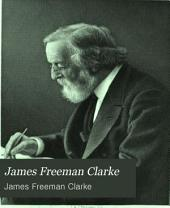 James Freeman Clarke: Autobiography, Diary and Correspondence